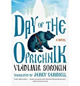 By Vladimir Sorokin ; Jamey Gambrell ( Author ) [ Day of the Oprichnik By Feb-2012 Paperback