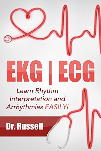EKG | ECG (Learn EKG Interpretation and Arrhythmias EASILY!) (English Edition)