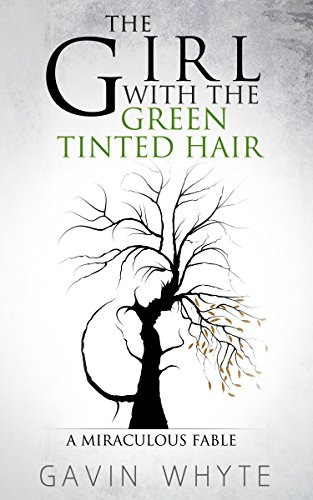 The Girl with the Green-Tinted Hair by Gavin Whyte