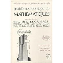 Problèmes corrigés de mathématiques posés aux concours HEC. Tome 12