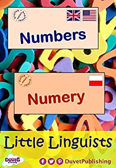Numbers / Numery: Little Linguists: English / Polish, Angielski / Polski (English Edition) di [Publishing, Duvet]