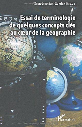 Essai de terminologie de quelques concepts clés au coeur de la géographie