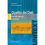 Qualità dei Dati: Concetti, Metodi e Tecniche (UNITEXT / Collana di Informatica) (Italian Edition)