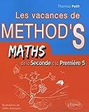 Les vacances de method's maths de la seconde à la première S by Thomas Petit (2008-04-15) - Ellipses Marketing - 15/04/2008
