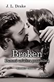 Broken. Dammi un'altra possibilità (Broken Trilogy Vol. 2)