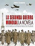 LA SEGUNDA GUERRA MUNDIAL, la novela (WW2 nº 1)