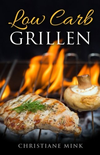 Low Carb: Grillen fast ohne Kohlenhydrate