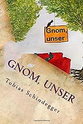 Gnom, unser: schräger können Fantasy-Romane nicht sein