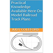 Practical Knowledge Available Here On Model Railroad Track Plans (English Edition)