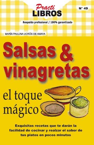 Salsas & vinagretas el toque mágico (Practilibros nº 49) de [DE AMAYA,