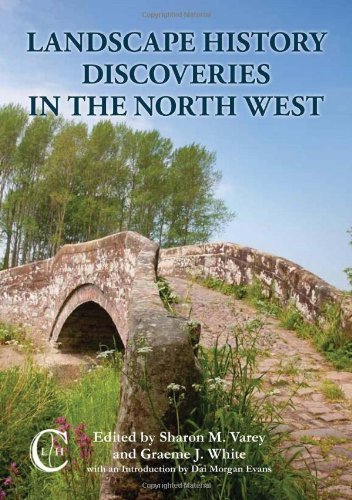 Landscape History Discoveries in the North West by Sharon M. Varey (2012-10-18)