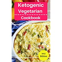 Ketogenic Vegetarian Cookbook: Delicious Ketogenic Diet Vegetarian Recipes For Burning Fat! (Ketogenic Vegetarian Diet Book 1) (English Edition)