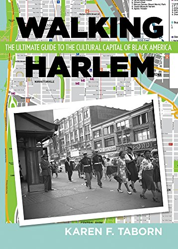 Walking Harlem: The Ultimate Guide to the Cultural Capital of Black America (English Edition)