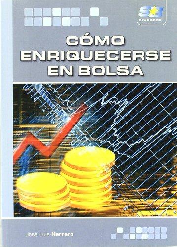Cómo enriquecerse en Bolsa por José Luis Herrero Delgado