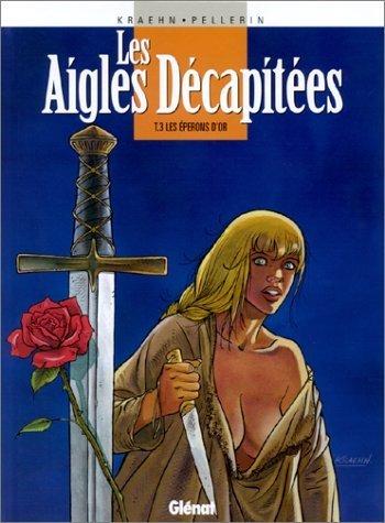 Les Aigles décapitées, tome 3 : Les Eperons d'or de Patrice Pellerin (15 mars 1988) Cartonné