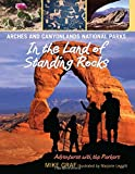 Arches and Canyonlands National Parks: In the Land of Standing Rocks (Adventures With the Parkers)