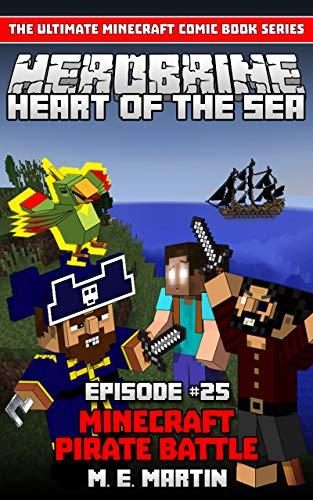 HEROBRINE Episode 25: Minecraft Heart of the Sea Pirate Battle (Herobrine Comic Book Series ) (English Edition)