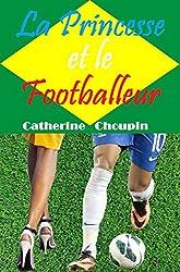 La Princesse et le Footballeur : La fausse Cendrillon