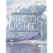 David Bellamy's Arctic Light: Painting Watercolours in a Frozen Wilderness