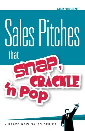 Sales Pitches That Snap, Crackle 'n Pop -