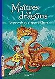 """Afficher """"Maîtres des dragons. T1. Le Pouvoir du dragon de Terre"""""""