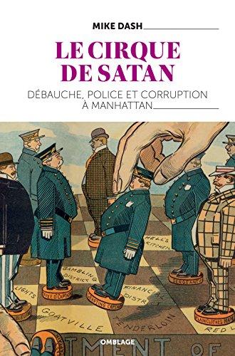 Le cirque de satan. Dbauche, Police et corruption  Manhattan