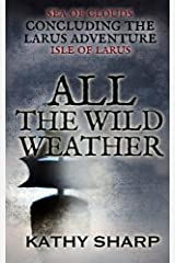 All the Wild Weather ((#3 Isle Of Larus series) Paperback