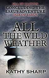 All the Wild Weather ((#3 Isle Of Larus series)