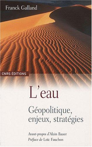 L'Eau : Géopolitique, enjeux, stratégies