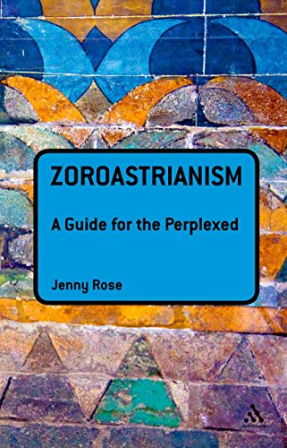 Zoroastrianism: A Guide for the Perplexed (Guides for the Perplexed) (English Edition) por Jenny Rose