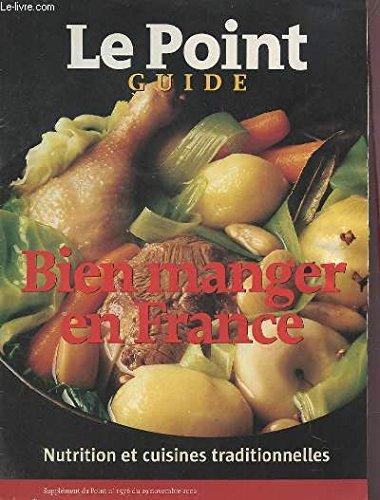 LE POINT - GUIDE : BIEN MANGER EN FRANCE - NUTRITION ET CUISINES TRADITIONNELLES - SUPPLEMENT DU POINT N° 1576 DU 29 NOVEMBRE 2002.
