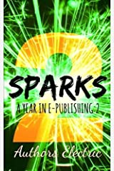 Sparks 2: A Year in E-Publishing:2: Volume 2 by Authors Electric (2015-12-19) Paperback