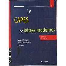 Le CAPES de lettres modernes : Méthodologie, sujets de concours, corrigés (Concours administratifs