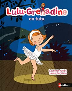 "Afficher ""Lulu Grenadine en tutu"""
