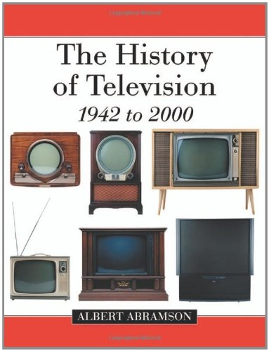 The History of Television, 1942 to 2000 by Albert Abramson (2007-09-15)