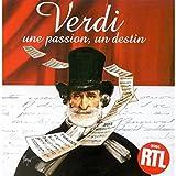 Verdi une passion, un destin - Les Plus Grands Choeurs & airs d'opéras