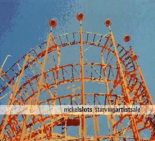 Starving Artist Sale by Nickel Slots (2002-05-07)