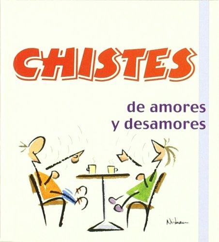 Chistes De Amores Y Desamores -3 (Los libros del buen humor)