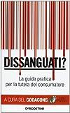 Dissanguati? La guida pratica per la tutela del consumatore