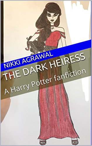 The Dark Heiress: A Harry Potter fanfiction eBook: Nikki