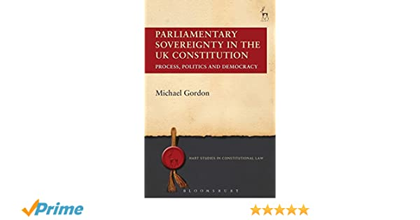 Example Essay English Parliamentary Sovereignty In The Uk Constitution Hart Studies In  Constitutional Law Amazoncouk Michael Gordon  Books Essay Writing Format For High School Students also Example Of A College Essay Paper Parliamentary Sovereignty In The Uk Constitution Hart Studies In  Proposal Argument Essay Topics