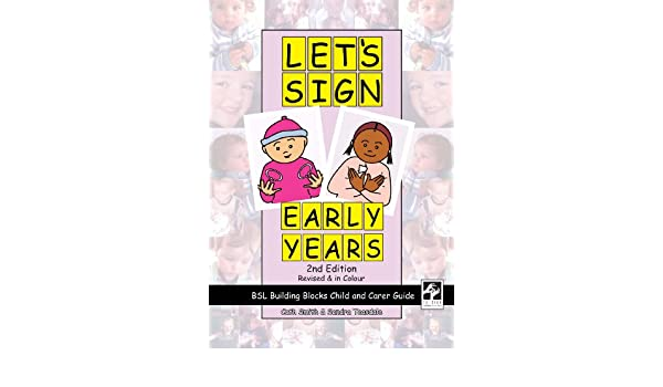 Let\'s Sign Early Years: BSL Building Blocks Child & Carer Guide ...