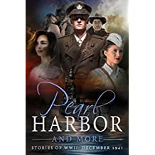 Pearl Harbor and More: Stories of WWII - December 1941 (English Edition)