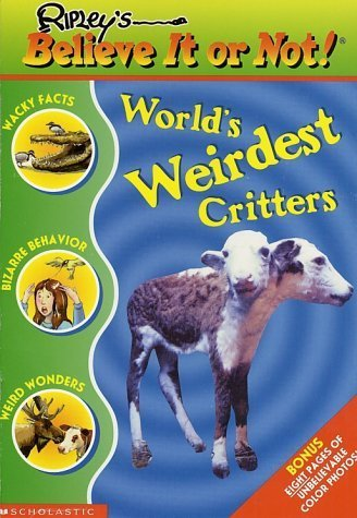 World's Weirdest Critters (Ripley's Believe It Or Not!) by Mary Packard (2001-09-01)