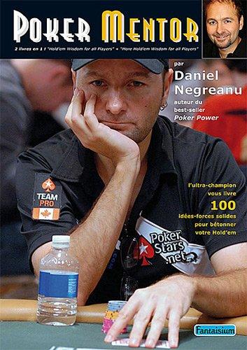 Poker Mentor : 100 idées-forces pour bétonner votre Hold'em par Daniel Negreanu
