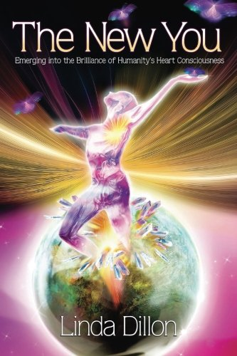 The New You: Emerging into the Brilliance of Humanity's Heart Consciousness