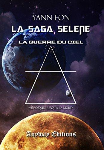 la-saga-selene-tome-3-la-guerre-du-ciel