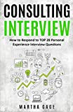 Consulting Interview: How to Respond to TOP 28 Personal Experience Interview Questions