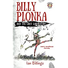 BILLY PLONKA and the Grot Laboratory