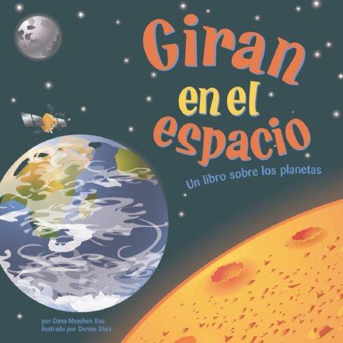 Giran En El Espacio: Un Libro Sobre Los Planetas (Ciencia Asombrosa)